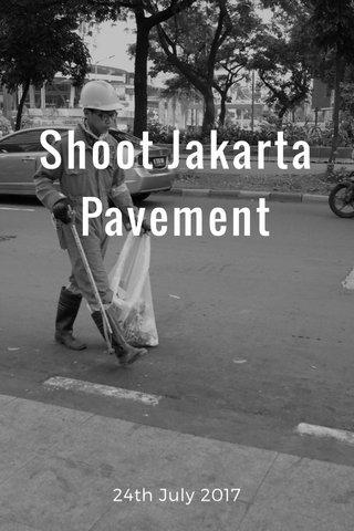 Shoot Jakarta Pavement 24th July 2017