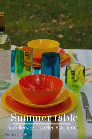 Summer table #stellerverse steller #stelleritalia