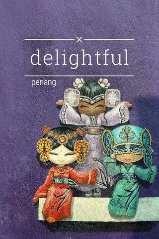delightful penang