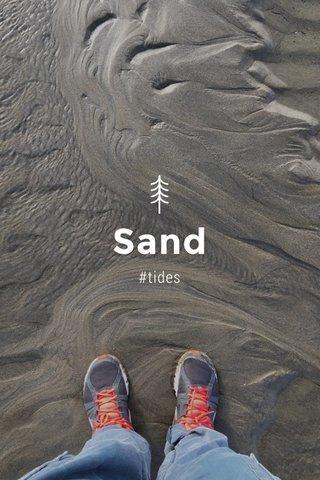 Sand #tides