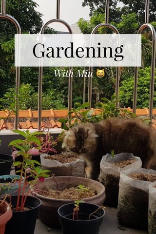 Gardening With Miu 😺