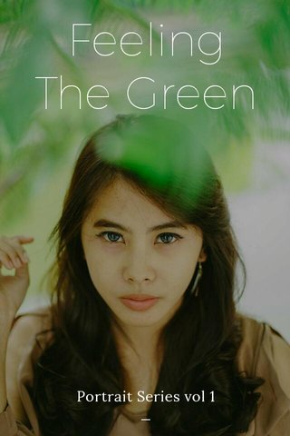 Feeling The Green Portrait Series vol 1 _