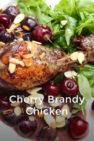 Cherry Brandy Chicken