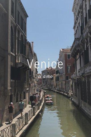 Venice ti amo