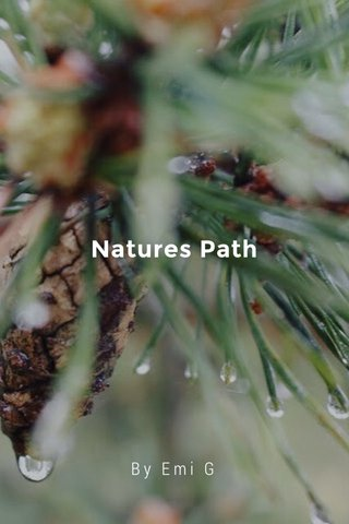 Natures Path By Emi G