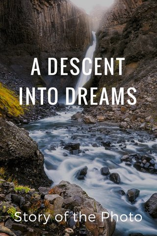 A DESCENT INTO DREAMS Story of the Photo