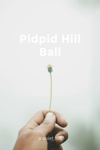 Pidpid Hill Bali a quiet hill