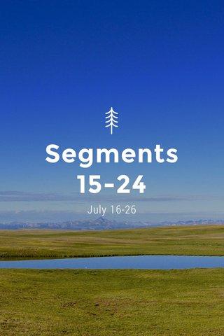 Segments 15-24 July 16-26