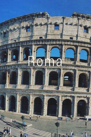 Roma Quanto sei bella Roma