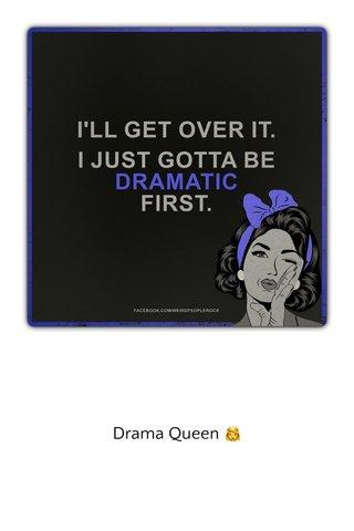 Drama Queen 👸