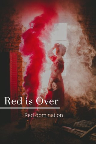 Red is Over Red domination