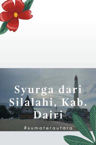 Syurga dari Silalahi, Kab. Dairi #sumaterautara
