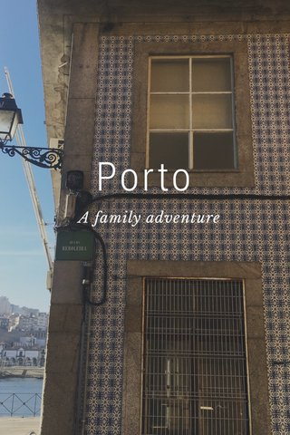 Porto A family adventure