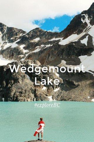 Wedgemount Lake #exploreBC