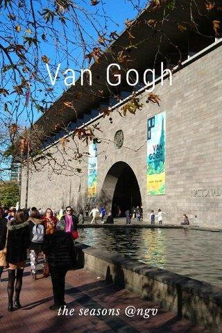 Van Gogh the seasons @ngv