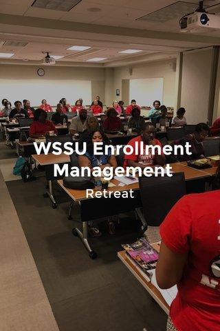 WSSU Enrollment Management Retreat