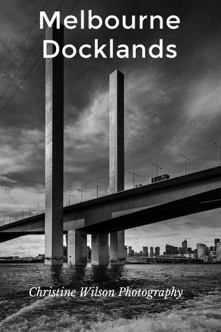 Melbourne Docklands Christine Wilson Photography