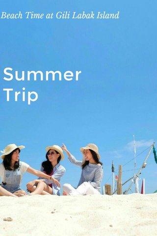 Summer Trip Beach Time at Gili Labak Island