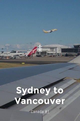 Sydney to Vancouver Canada #1