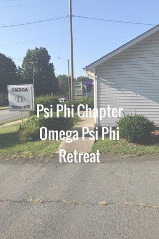 Psi Phi Chapter Omega Psi Phi Retreat