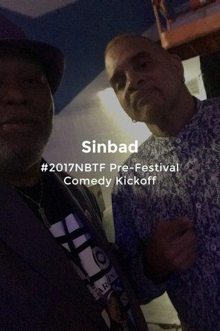 Sinbad #2017NBTF Pre-Festival Comedy Kickoff