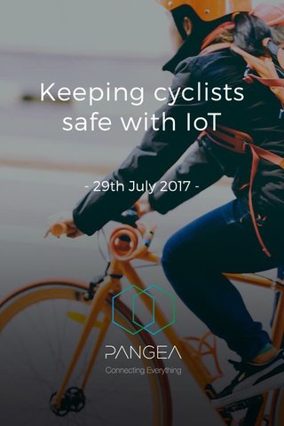 Keeping cyclists safe with IoT - 29th July 2017 -