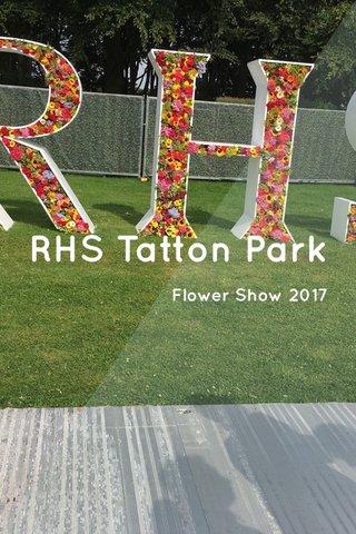 RHS Tatton Park Flower Show 2017