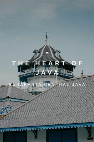 THE HEART OF JAVA SURAKARTA,CENTRAL JAVA