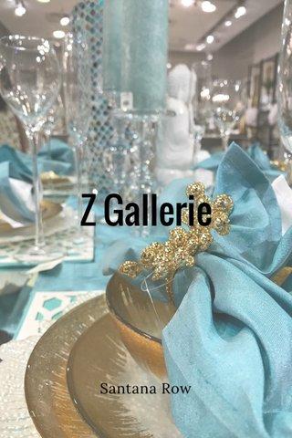 Z Gallerie Santana Row