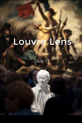 Louvre Lens July '17