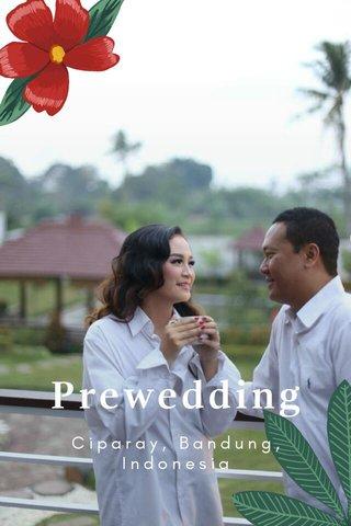 Prewedding Ciparay, Bandung, Indonesia