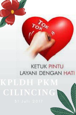 KPLDH PKM CILINCING 31 Juli 2017