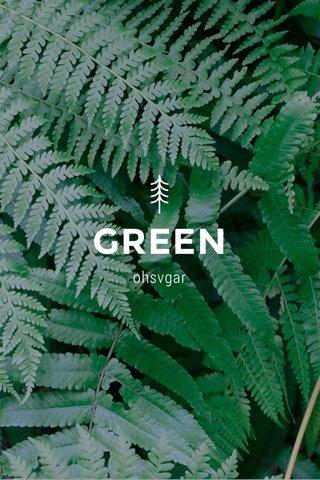 GREEN ohsvgar