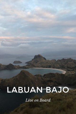 LABUAN BAJO Live on Board