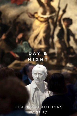 DAY & NIGHT FEATURED AUTHORS 07.31.17