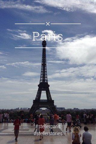 Paris #stellerparis #stellerstories