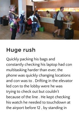 Huge rush