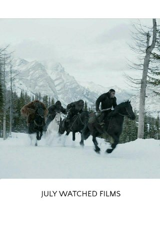 JULY WATCHED FILMS
