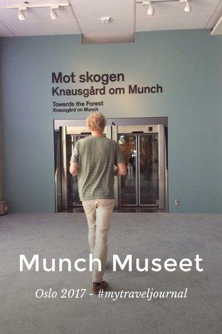 Munch Museet Oslo 2017 - #mytraveljournal