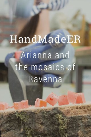 Arianna and the mosaics of Ravenna HandMadeER