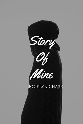 Story Of Mine JOCELYN CHASE