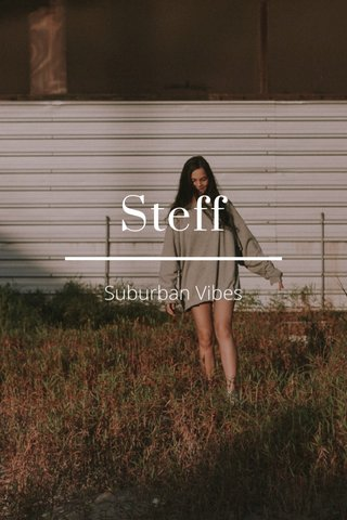 Steff Suburban Vibes