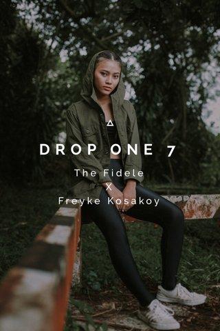 DROP ONE 7 The Fidele X Freyke Kosakoy