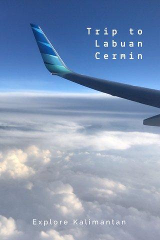 Trip to Labuan Cermin Explore Kalimantan