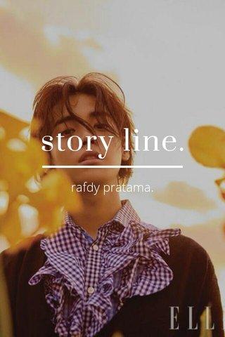 story line. rafdy pratama.