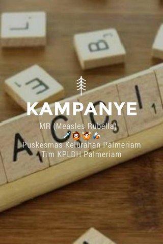 KAMPANYE MR (Measles Rubella) 💉🙆🙌💊 Puskesmas Kelurahan Palmeriam Tim KPLDH Palmeriam