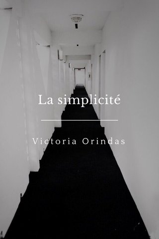 La simplicité Victoria Orindas