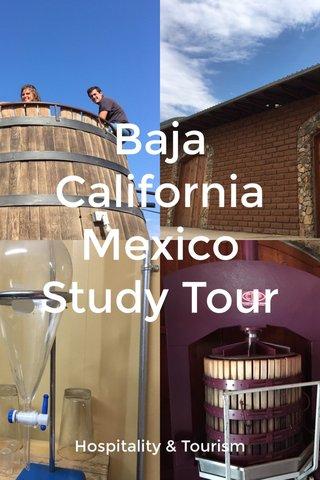 Baja California Mexico Study Tour Hospitality & Tourism