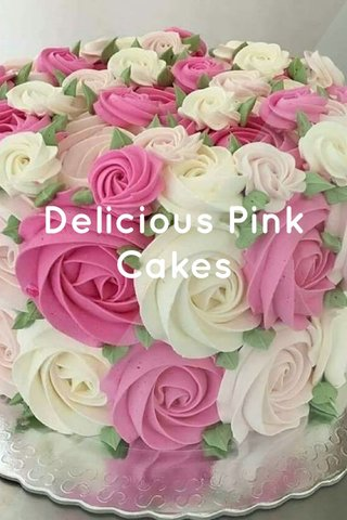 Delicious Pink Cakes