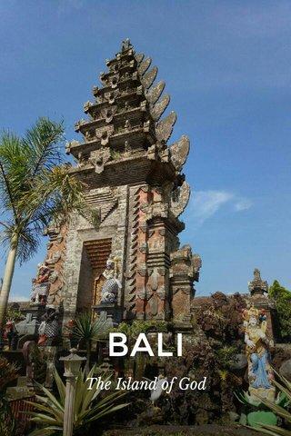 BALI The Island of God